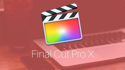 Final Cut Pro X 10.3 - Montage vidéo de façon pro -Débutants