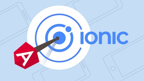 Ionic - Build iOS, Android & Web Apps with Ionic & Angular