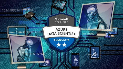 DP-100: A-Z Machine Learning using Azure Machine Learning