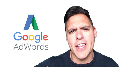 The Complete Google AdWords Course 2021: Beginner to Expert!