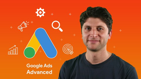 Advanced Google Ads / AdWords Training - Updated for 2021