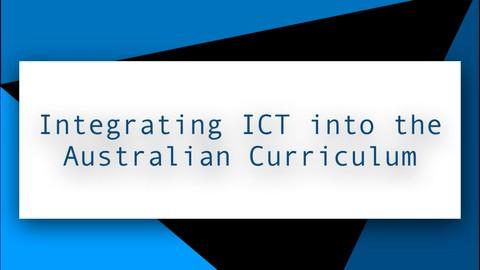 Integrating ICT into the Australian Curriculum