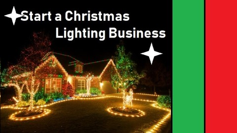 How to start a Christmas Lighting Business