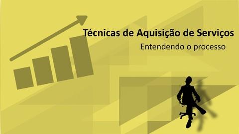 TÉCNICAS DE AQUISIÇÃO DE SERVIÇOS - PROCUREMENT