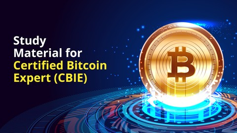 Study material for Certified Bitcoin Expert (CBIE)