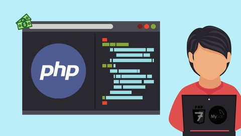 Learn PHP 7, MySQL, Object-Oriented Programming, PHP Forms