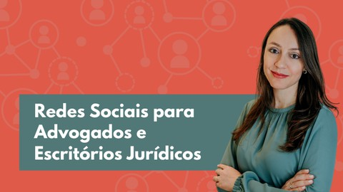 Redes Sociais para Advogados e Escritórios Jurídicos