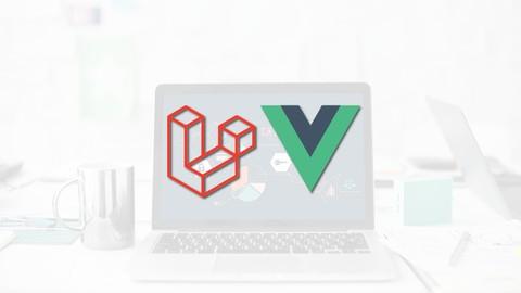 Laravel with Vue.js - Fullstack Web Development (2020)
