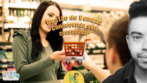 Gestão de Vendas - Conhecendo seu consumidor