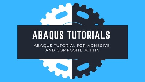 Adhesive Joints and Composite Material Abaqus Tutorial