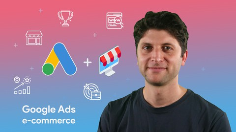 Google Ads for eCommerce Businesses - Specialized Course