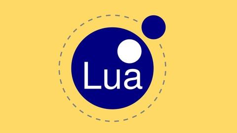 Lua Programming: Become a Master of Lua