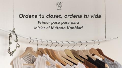 Ordena tu closet, Ordena tu vida - Método KonMari