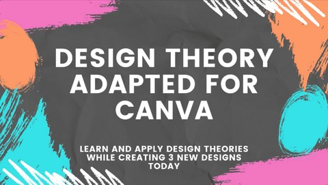 Design Theory Adapted for Canva: Create 3 Amazing Designs