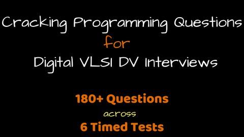 Cracking Programming Questions (Digital VLSI DV Interviews)