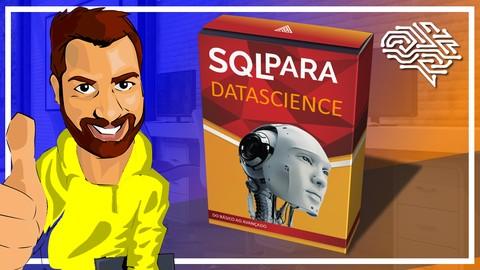 SQL e Banco de Dados para DataScience, sem mistérios!