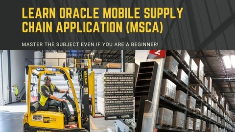 Learn Oracle Mobile Supply Chain Application (MSCA) Beginner