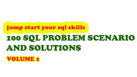 100 SQL Problem Scenario and Solutions - Volume 1