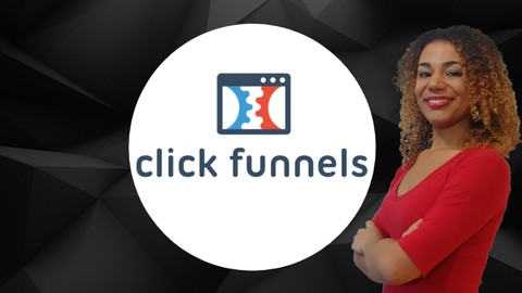 The Complete ClickFunnels Training Course