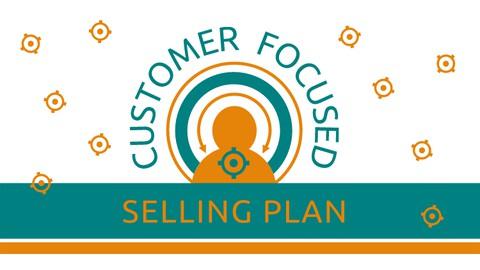 Customer Focused Selling Plan