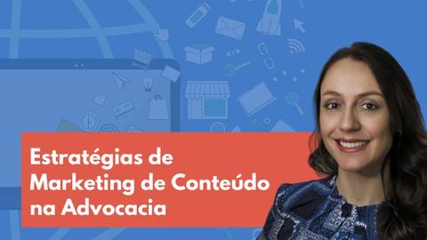 Estratégias de Marketing de Conteúdo na Advocacia