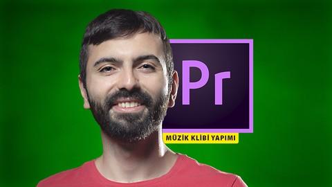 Sıfırdan Premiere Pro CC ile Müzik Klibi Yapımı ve Montajı