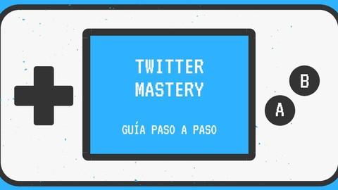 Twitter Mastery - Promociona tu Producto, App o Vídeojuego