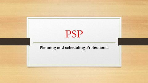 planning and scheduling Professional (P.S.P)