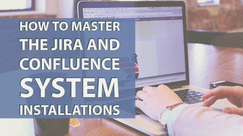 How to Master the Jira and Confluence System Installations
