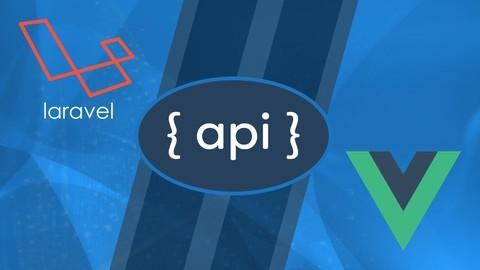Laravel API Development & Vue JS SPA from Scratch