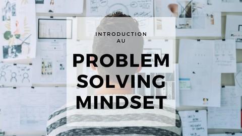 "Introduction au mindset ""Problem Solving"""