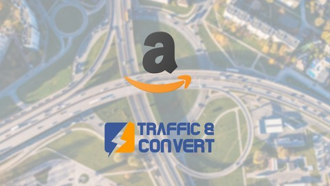 Amazon PPC - Traffic & Convert Masterclass - Part 1 of 2