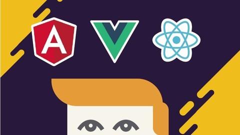 前端三大开发框架Angular、React、Vue系统性课程