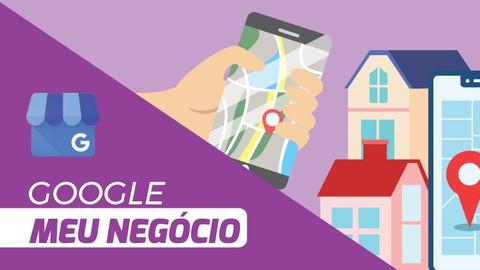 Aprenda a colocar seu negócio no Google mesmo sem saber nada