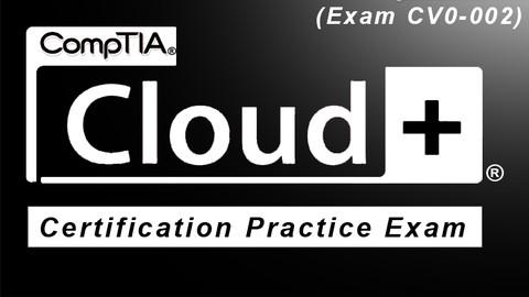 CompTIA Cloud+ (CV0-002) Practice Exam (5x90 HQ Questions)