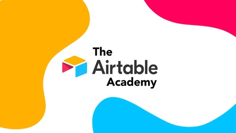 The Airtable Academy | Become a Pro with Airtable & Zapier
