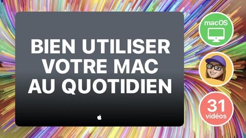 Bien utiliser votre Mac au quotidien