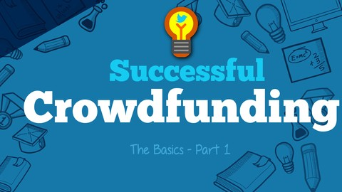 Successful Crowdfunding: How to Win Backers And Raise Funds
