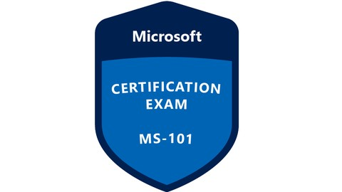 Exam MS-101: Microsoft 365 Mobility and Security