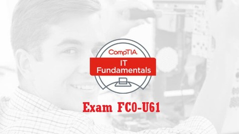 FC0-U61 : CompTIA IT Fundamentals Exam Test