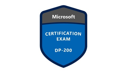 DP - 200: Implementing an Azure Data Solution Updated 2020