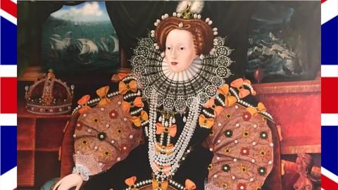 Ultimate Queen Elizabeth I & Elizabethan Era History Course!