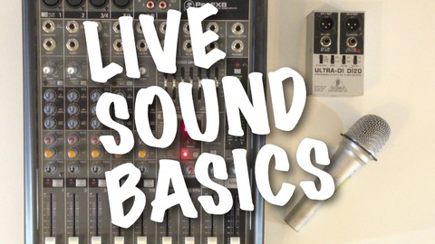 A Practical Beginners Guide To The Basics Of Live Sound