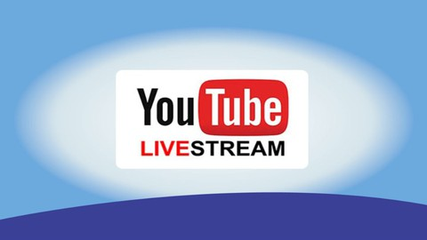 YouTube (Live Streaming) For Beginners: Fast Track Training