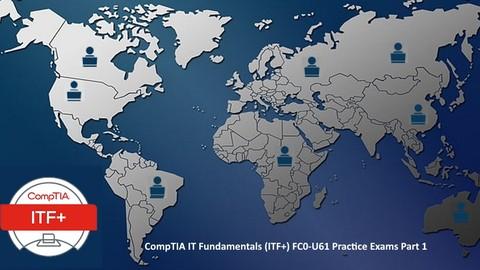 CompTIA IT Fundamentals (ITF+) : 6 Practice Tests Part [1/2]