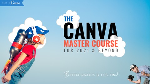 The Canva Master Course for 2021 and Beyond!