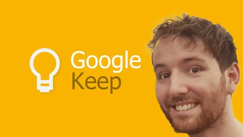 Learn Google Keep 2020 - The Complete Guide