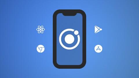 Ionic React: Cross-Platform Mobile Development with Ionic 5