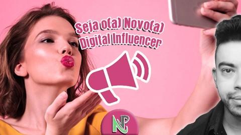 Seja o(a) Novo(a) Digital Influencer!