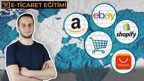 Sıfırdan Her Yönüyle E-Ticaret Eğitim Serisi